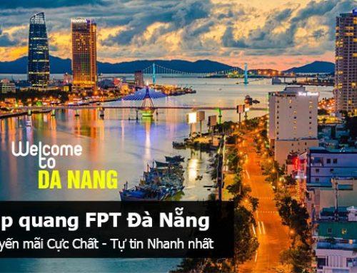 Khuyến mãi lắp mạng internet Cáp quang và truyền hình FPT Đà Nẵng 2018