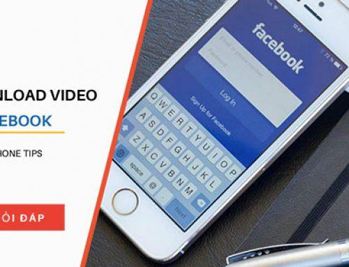 Cách tải video từ Facebook về máy tính Laptop, điện thoại Android và iPhone