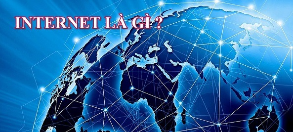 Tìm hiểu về internet là gì, lịch sử internet